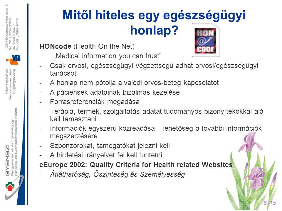 """8 /15 Mitől hiteles egy egészségügyi honlap? HONcode (Health On the Net) """"Medical information you can trust"""" -Csak orvosi, egészségügyi végzettségű ad"""