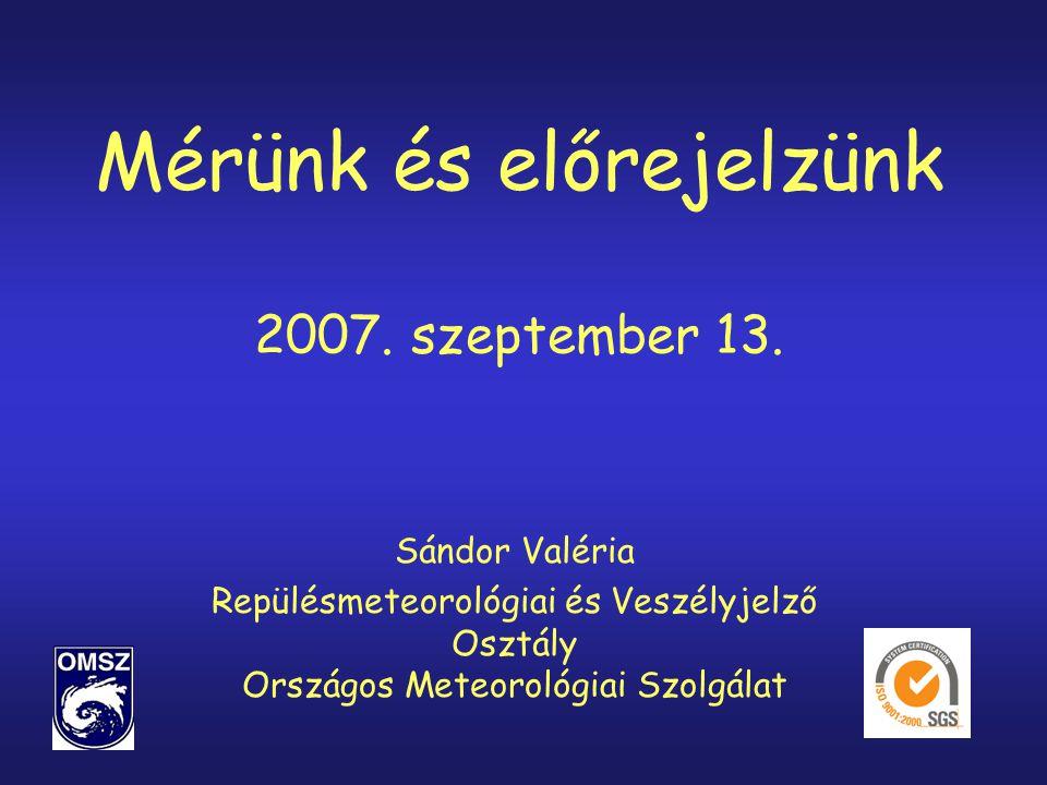 Mérünk és előrejelzünk 2007.szeptember 13.
