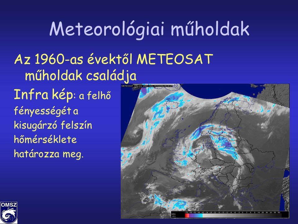9 Meteorológiai műholdak Az 1960-as évektől METEOSAT műholdak családja Infra kép : a felhő fényességét a kisugárzó felszín hőmérséklete határozza meg.