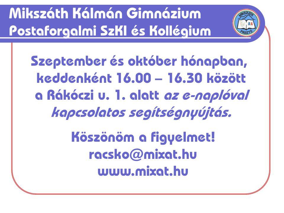 Mikszáth Kálmán Gimnázium Postaforgalmi SzKI és Kollégium Szeptember és október hónapban, keddenként 16.00 – 16.30 között a Rákóczi u.