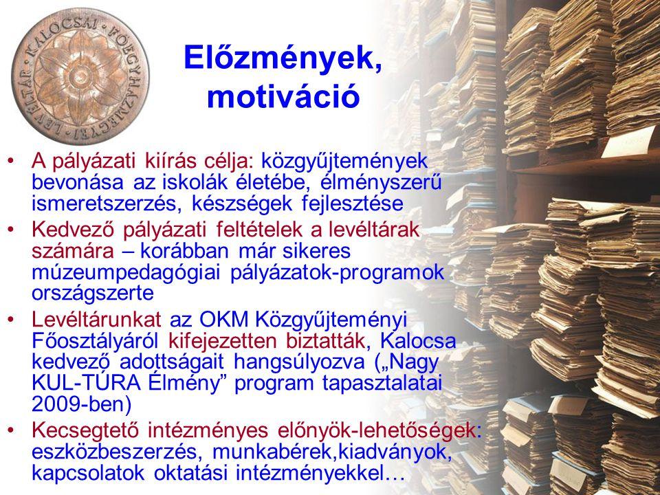 Előzmények, motiváció •A pályázati kiírás célja: közgyűjtemények bevonása az iskolák életébe, élményszerű ismeretszerzés, készségek fejlesztése •Kedve