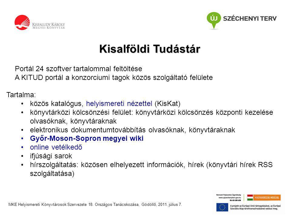 Kisalföldi Tudástár Portál 24 szoftver tartalommal feltöltése A KITUD portál a konzorciumi tagok közös szolgáltató felülete Tartalma: •közös katalógus, helyismereti nézettel (KisKat) •könyvtárközi kölcsönzési felület: könyvtárközi kölcsönzés központi kezelése olvasóknak, könyvtáraknak •elektronikus dokumentumtovábbítás olvasóknak, könyvtáraknak •Győr-Moson-Sopron megyei wiki •online vetélkedő •ifjúsági sarok •hírszolgáltatás: közösen elhelyezett információk, hírek (könyvtári hírek RSS szolgáltatása) MKE Helyismereti Könyvtárosok Szervezete 18.