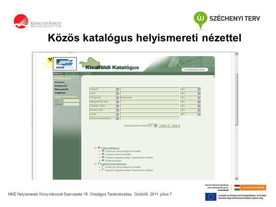 Közös katalógus helyismereti nézettel MKE Helyismereti Könyvtárosok Szervezete 18.