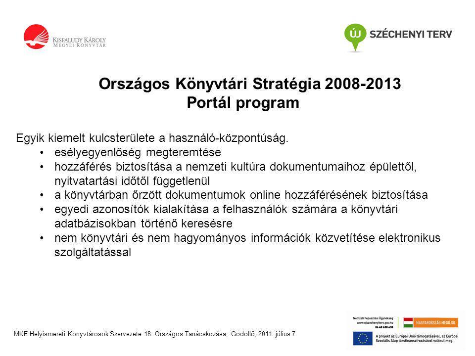 Országos Könyvtári Stratégia 2008-2013 Portál program Egyik kiemelt kulcsterülete a használó-központúság.
