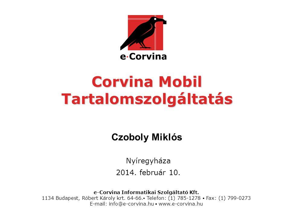 e-Corvina Informatikai Szolgáltató Kft. 1134 Budapest, Róbert Károly krt.