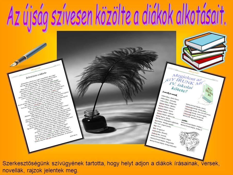 Szerkesztőségünk szívügyének tartotta, hogy helyt adjon a diákok írásainak, versek, novellák, rajzok jelentek meg.