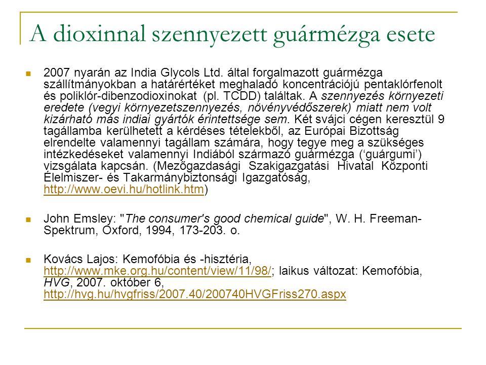 A dioxinnal szennyezett guármézga esete  2007 nyarán az India Glycols Ltd.