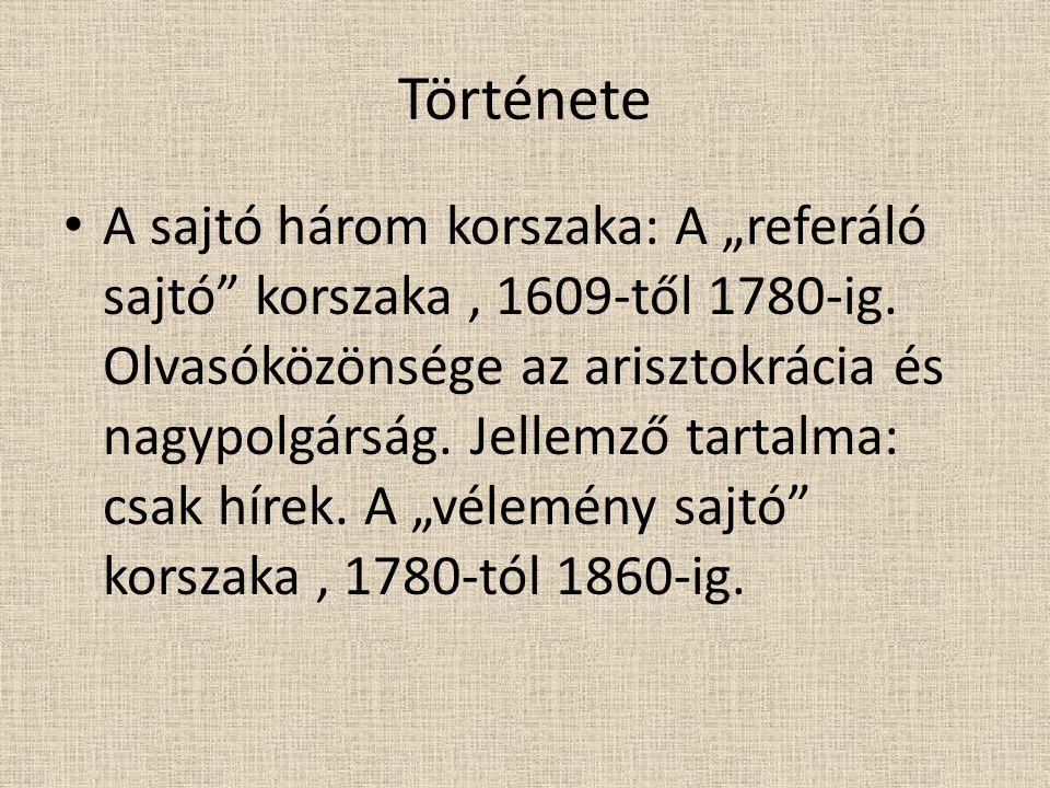 """Története • A sajtó három korszaka: A """"referáló sajtó korszaka, 1609-től 1780-ig."""