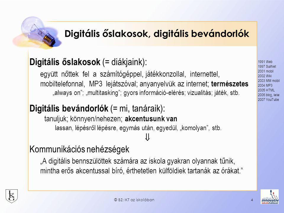 """Digitális őslakosok, digitális bevándorlók Digitális őslakosok (= diákjaink): együtt nőttek fel a számítógéppel, játékkonzollal, internettel, mobiltelefonnal, MP3 lejátszóval; anyanyelvük az internet; természetes """"always on ; """"multitasking ; gyors információ-elérés; vizualitás; játék, stb."""