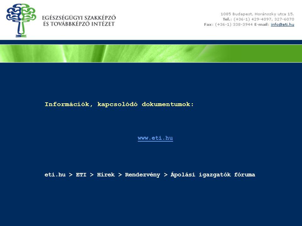 www.eti.hu Információk, kapcsolódó dokumentumok: eti.hu > ETI > Hírek > Rendezvény > Ápolási igazgatók fóruma