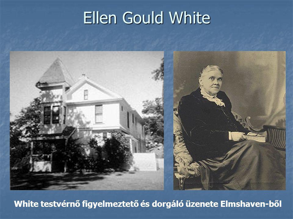 Ellen Gould White White testvérnő figyelmeztető és dorgáló üzenete Elmshaven-ből