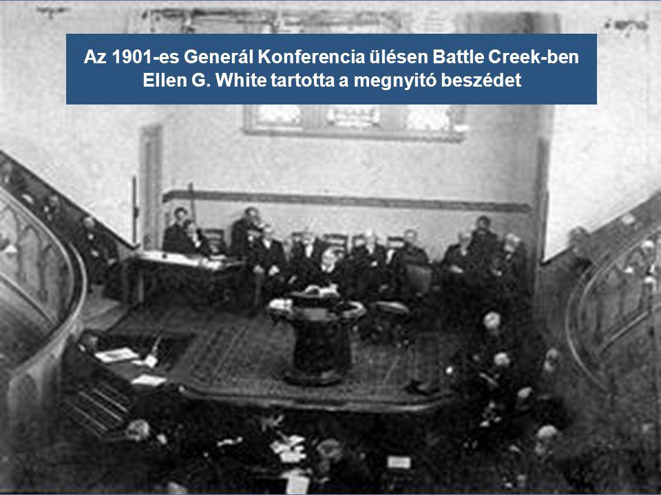Az 1901-es Generál Konferencia ülésen Battle Creek-ben Ellen G. White tartotta a megnyitó beszédet