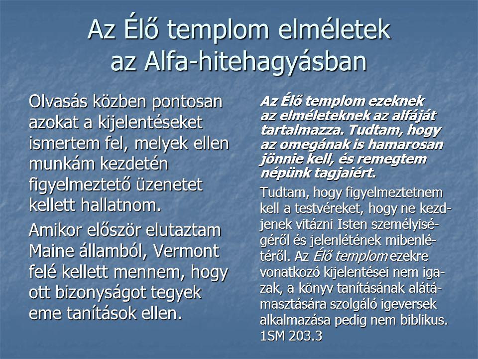 Az Élő templom elméletek az Alfa-hitehagyásban Olvasás közben pontosan azokat a kijelentéseket ismertem fel, melyek ellen munkám kezdetén figyelmeztet