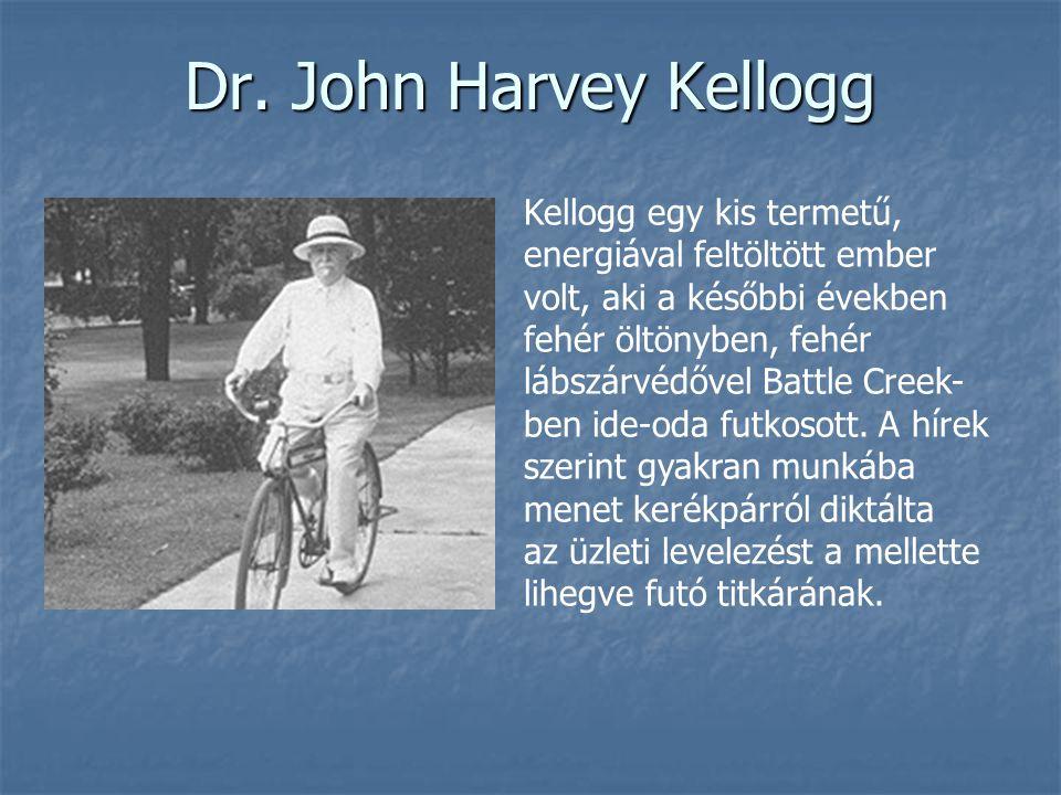 Dr. John Harvey Kellogg Kellogg egy kis termetű, energiával feltöltött ember volt, aki a későbbi években fehér öltönyben, fehér lábszárvédővel Battle