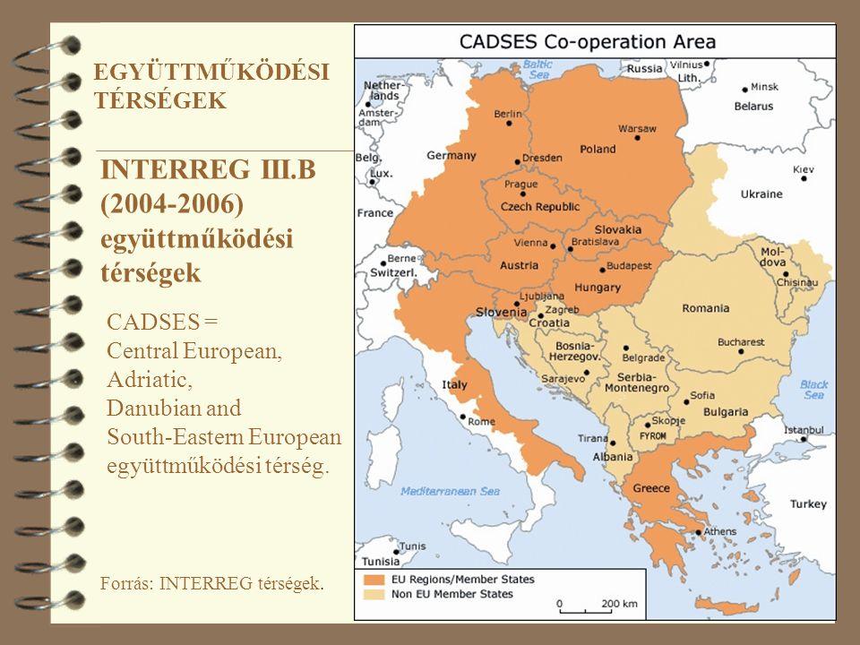 Forrás: INTERREG térségek. INTERREG III.B (2004-2006) együttműködési térségek CADSES = Central European, Adriatic, Danubian and South-Eastern European