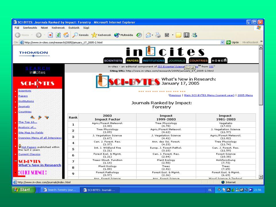 Információforrások Szabadon hozzáférhető internetes információforrások keresése -Keresők – Yahoo, Teoma, Infomine, All the Web, Scirus -Metakeresők - Clusty, Zapmeta, Kartoo, Dogpile, Webkrawler - Szabadon hozzáférhető adatbázisok: könyvtári OPAC-ok, közös katalógusok szakmai adatbázisok – AGRIS/CARIS, AGRICOLA - Internetes portálok, Erdészeti Virtuális Könyvtár - Internetes fórumok, levelezési listák