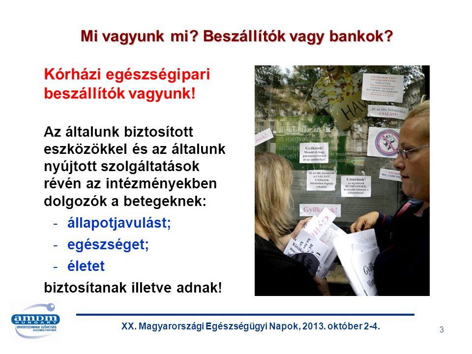 XX. Magyarországi Egészségügyi Napok, 2013. október 2-4. 14 Forrás: Magyar Államkincstár