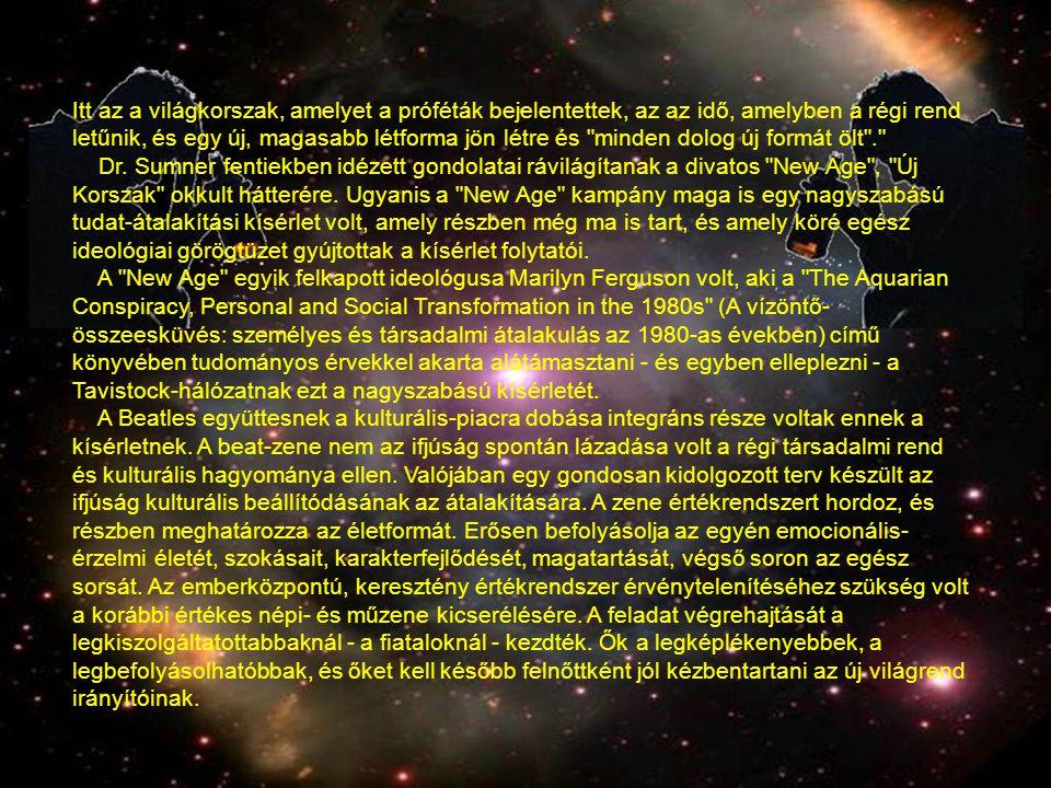 Itt az a világkorszak, amelyet a próféták bejelentettek, az az idő, amelyben a régi rend letűnik, és egy új, magasabb létforma jön létre és