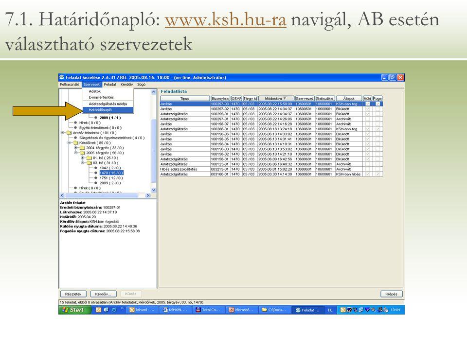 7.1. Határidőnapló: www.ksh.hu-ra navigál, AB esetén választható szervezetekwww.ksh.hu-ra