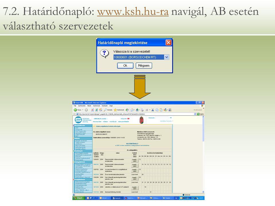 7.2. Határidőnapló: www.ksh.hu-ra navigál, AB esetén választható szervezetekwww.ksh.hu-ra