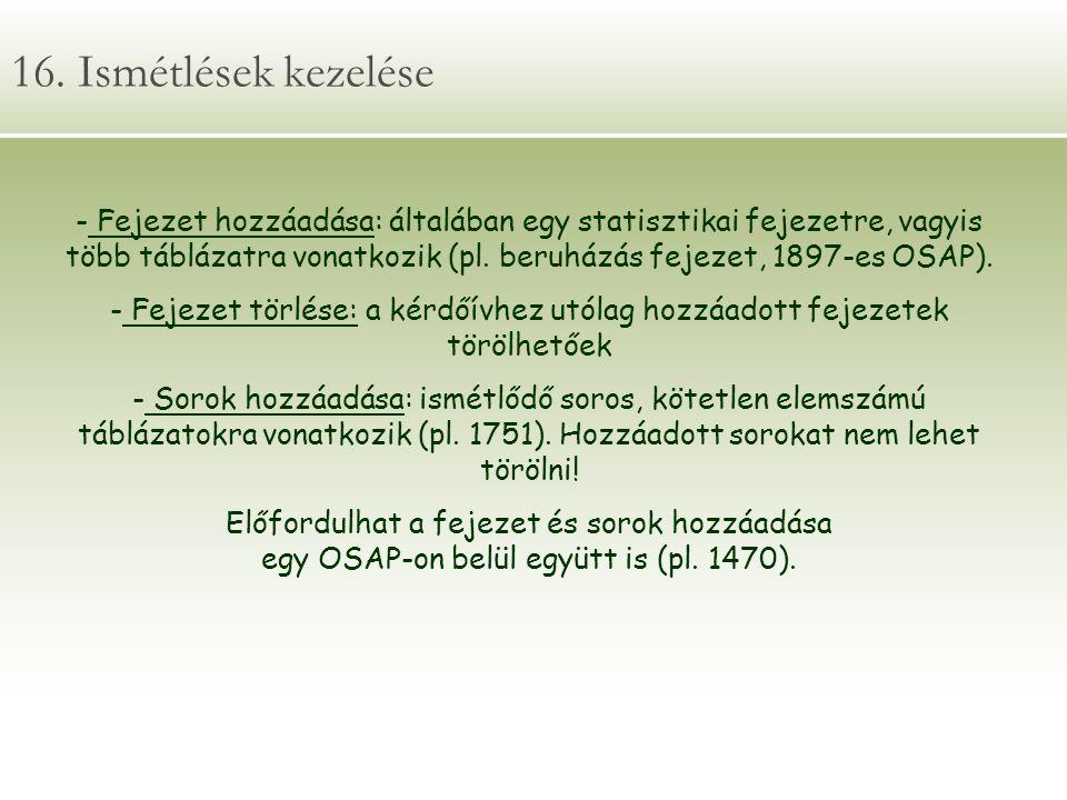 16. Ismétlések kezelése - Fejezet hozzáadása: általában egy statisztikai fejezetre, vagyis több táblázatra vonatkozik (pl. beruházás fejezet, 1897-es