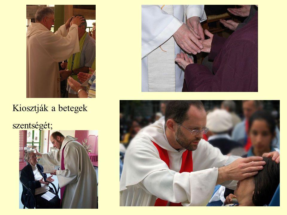 Áldást adnak, még a püspöknek is, akinek engedelmeskedniük kell.