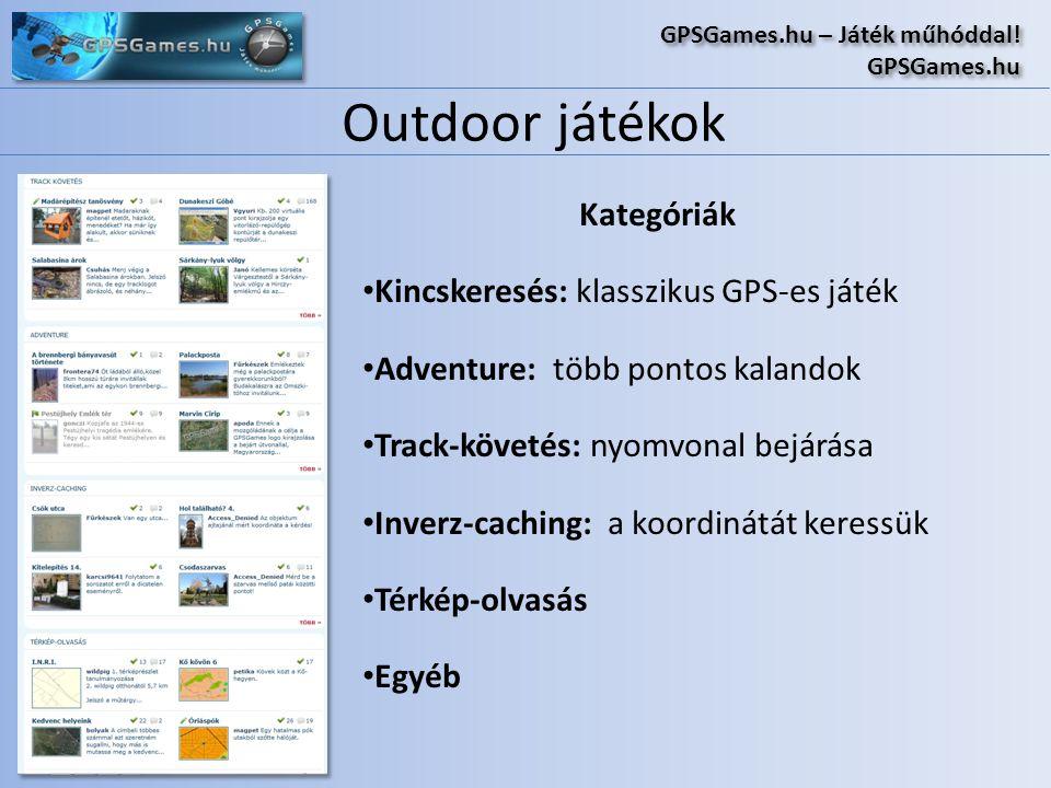 Outdoor játékok GPSGames.hu – Játék műhóddal! GPSGames.hu GPSGames.hu – Játék műhóddal! GPSGames.hu Kategóriák • Kincskeresés: klasszikus GPS-es játék