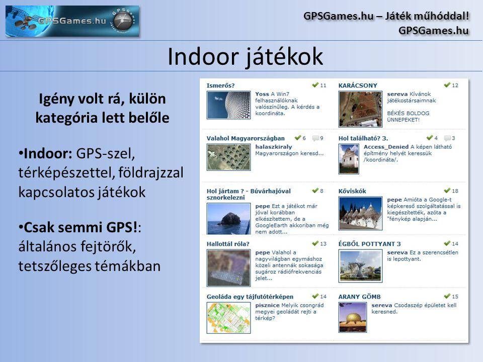 Indoor játékok GPSGames.hu – Játék műhóddal! GPSGames.hu GPSGames.hu – Játék műhóddal! GPSGames.hu Igény volt rá, külön kategória lett belőle • Indoor
