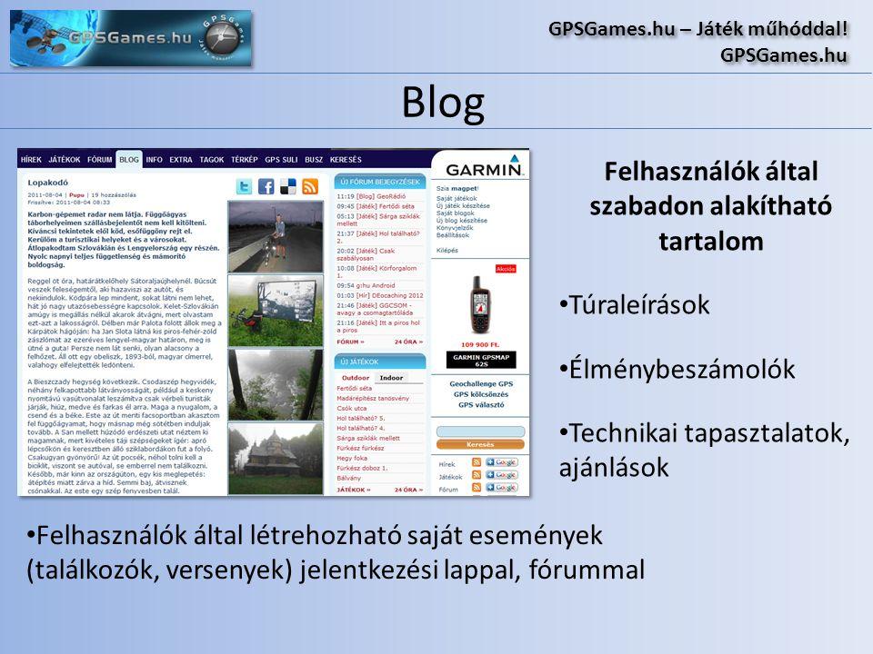 Blog GPSGames.hu – Játék műhóddal! GPSGames.hu GPSGames.hu – Játék műhóddal! GPSGames.hu Felhasználók által szabadon alakítható tartalom • Túraleíráso