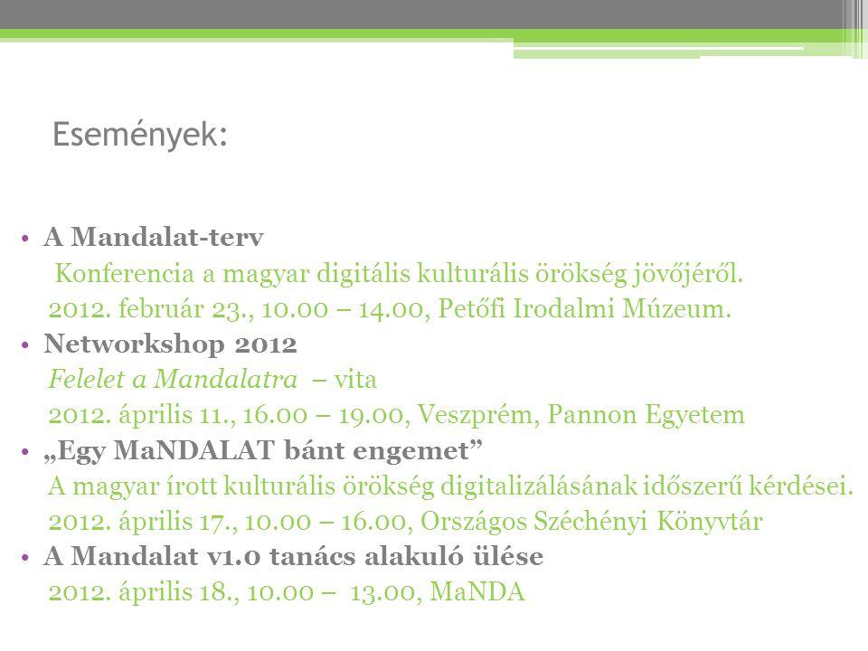 Események: •A Mandalat-terv Konferencia a magyar digitális kulturális örökség jövőjéről.