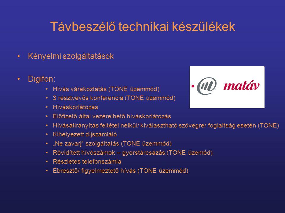 """Távbeszélő technikai készülékek •Kényelmi szolgáltatások •Digifon: •Hívás várakoztatás (TONE üzemmód) •3 résztvevős konferencia (TONE üzemmód) •Híváskorlátozás •Előfizető által vezérelhető híváskorlátozás •Hívásátirányítás feltétel nélkül/ kiválasztható szövegre/ foglaltság esetén (TONE) •Kihelyezett díjszámláló •""""Ne zavarj szolgáltatás (TONE üzemmód) •Rövidített hívószámok – gyorstárcsázás (TONE üzemód) •Részletes telefonszámla •Ébresztő/ figyelmeztető hívás (TONE üzemmód)"""
