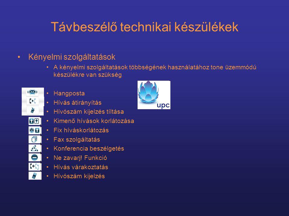 Távbeszélő technikai készülékek •Kényelmi szolgáltatások •A kényelmi szolgáltatások többségének használatához tone üzemmódú készülékre van szükség.