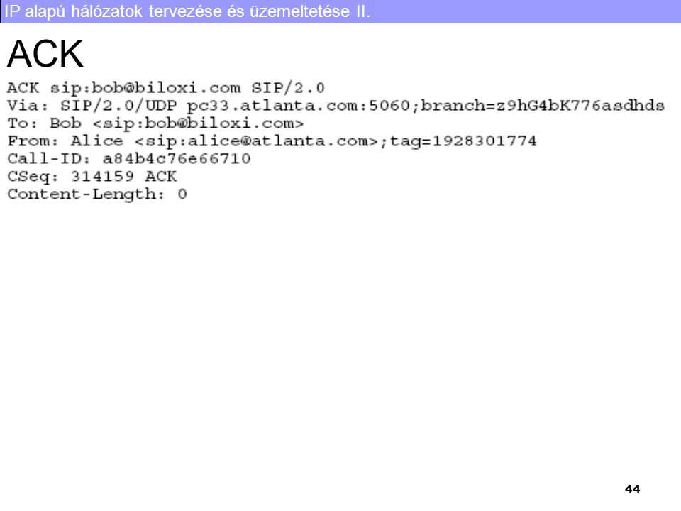 IP alapú hálózatok tervezése és üzemeltetése II. 44 ACK