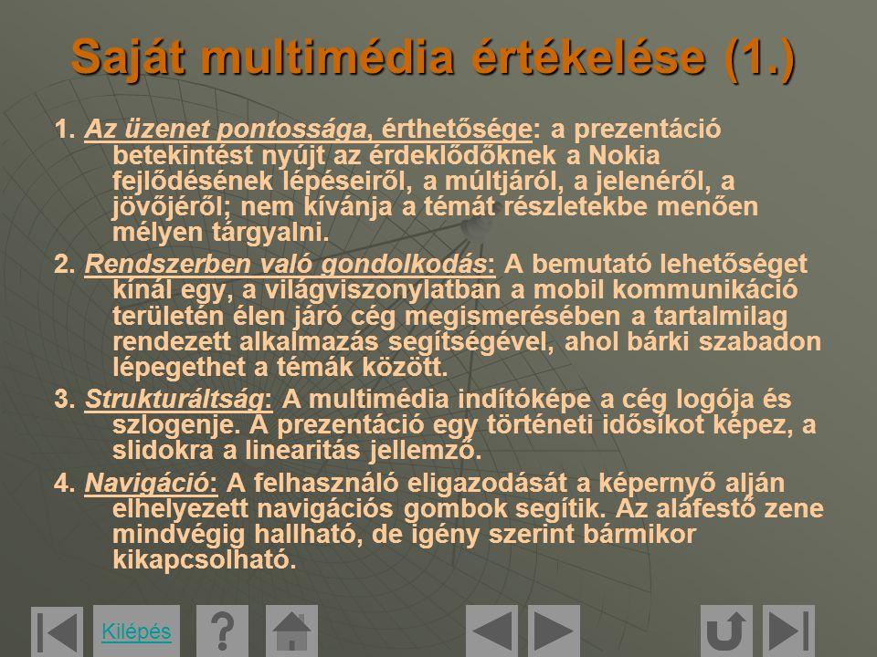 Saját multimédia értékelése (2.) Kommunikáció, interakció: Az interaktív kapcsolat a használó és a produkció között mindvégig fennáll.