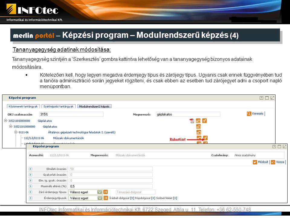 INFOtec Informatikai és Információtechnikai Kft. 6722 Szeged, Attila u. 11. Telefon: +36 62-550-748 merlin portál – Képzési program – Modulrendszerű k