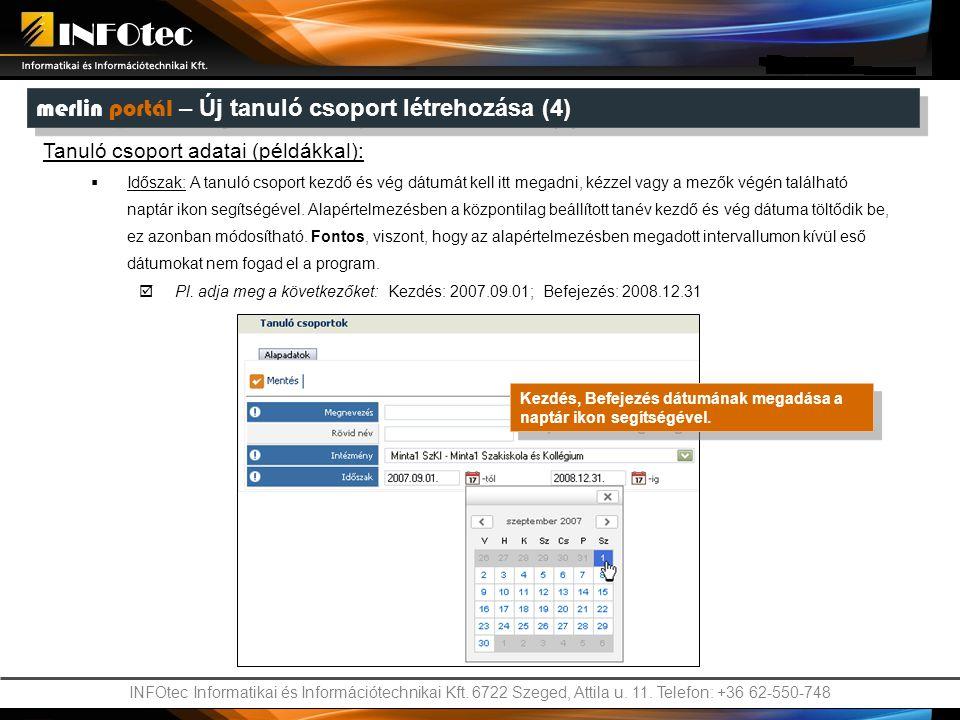 INFOtec Informatikai és Információtechnikai Kft. 6722 Szeged, Attila u. 11. Telefon: +36 62-550-748 merlin portál – Új tanuló csoport létrehozása (4)
