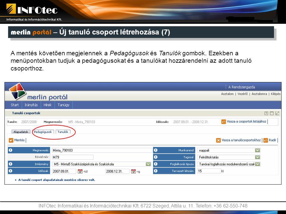 INFOtec Informatikai és Információtechnikai Kft. 6722 Szeged, Attila u. 11. Telefon: +36 62-550-748 A mentés követően megjelennek a Pedagógusok és Tan