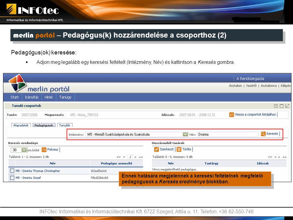 INFOtec Informatikai és Információtechnikai Kft. 6722 Szeged, Attila u. 11. Telefon: +36 62-550-748 Pedagógus(ok) keresése:  Adjon meg legalább egy k