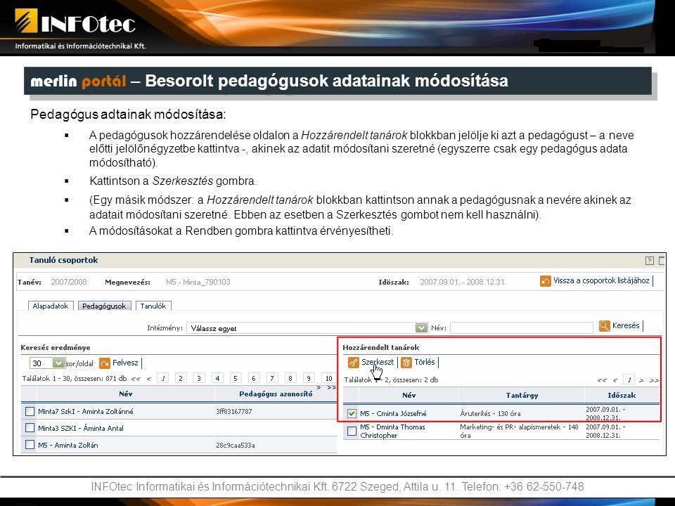 INFOtec Informatikai és Információtechnikai Kft. 6722 Szeged, Attila u. 11. Telefon: +36 62-550-748 merlin portál – Besorolt pedagógusok adatainak mód