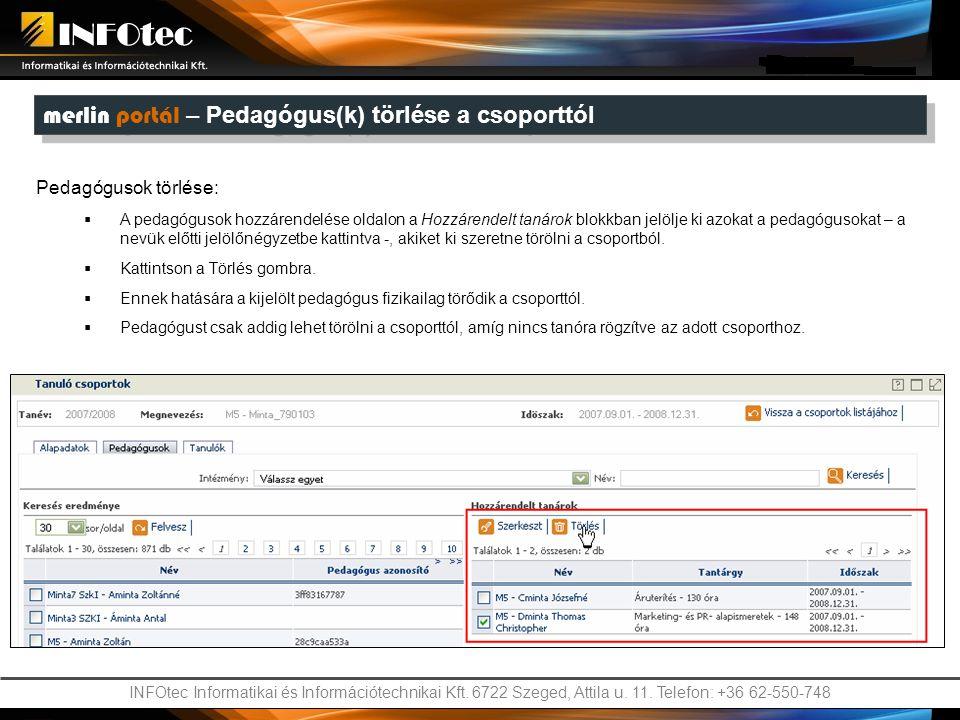INFOtec Informatikai és Információtechnikai Kft. 6722 Szeged, Attila u. 11. Telefon: +36 62-550-748 merlin portál – Pedagógus(k) törlése a csoporttól