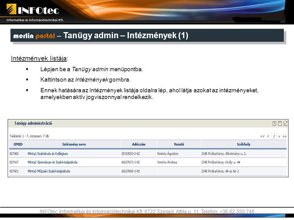 INFOtec Informatikai és Információtechnikai Kft. 6722 Szeged, Attila u. 11. Telefon: +36 62-550-748 Intézmények listája:  Lépjen be a Tanügy admin me