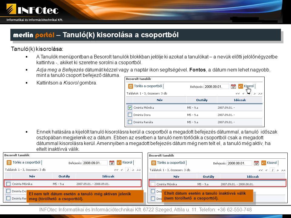 INFOtec Informatikai és Információtechnikai Kft. 6722 Szeged, Attila u. 11. Telefon: +36 62-550-748 merlin portál – Tanuló(k) kisorolása a csoportból