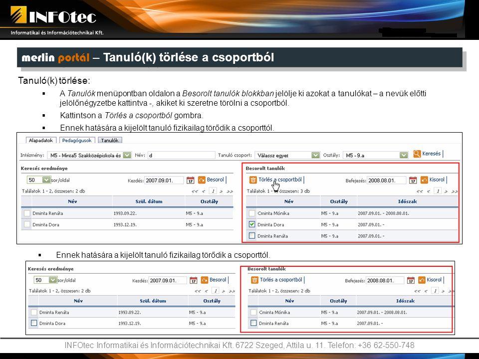 INFOtec Informatikai és Információtechnikai Kft. 6722 Szeged, Attila u. 11. Telefon: +36 62-550-748 merlin portál – Tanuló(k) törlése a csoportból Tan