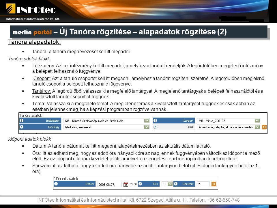 INFOtec Informatikai és Információtechnikai Kft. 6722 Szeged, Attila u. 11. Telefon: +36 62-550-748 merlin portál – Teszt portlet merlin portál – Új T