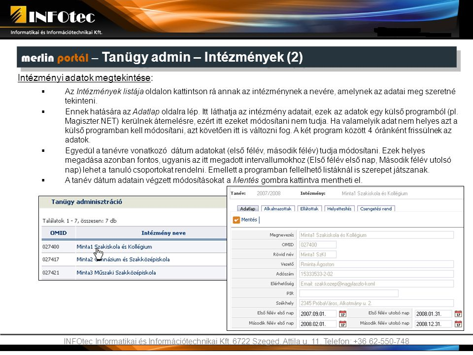 INFOtec Informatikai és Információtechnikai Kft. 6722 Szeged, Attila u. 11. Telefon: +36 62-550-748 merlin portál – Tanügy admin – Intézmények (2) In