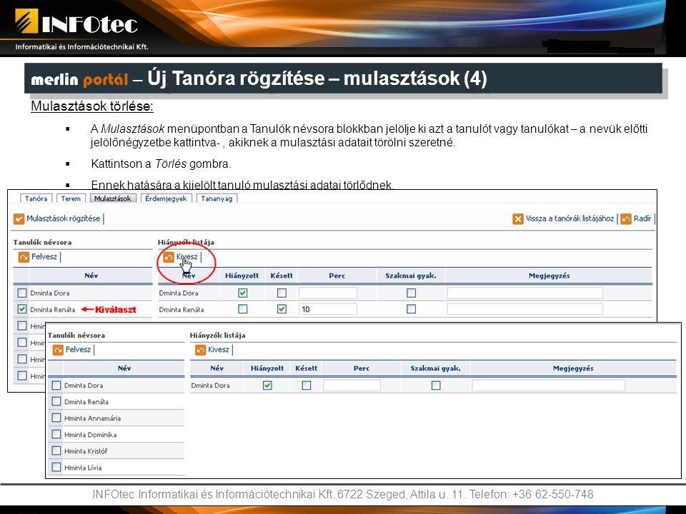 INFOtec Informatikai és Információtechnikai Kft. 6722 Szeged, Attila u. 11. Telefon: +36 62-550-748 merlin portál – Új Tanóra rögzítése – mulasztások