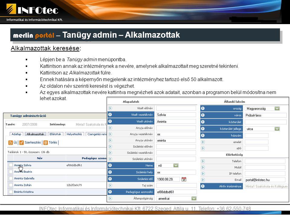 INFOtec Informatikai és Információtechnikai Kft. 6722 Szeged, Attila u. 11. Telefon: +36 62-550-748 merlin portál – Tanügy admin – Alkalmazottak Alkal