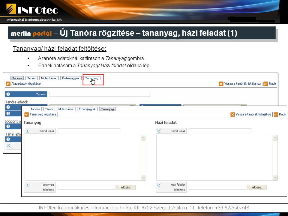 INFOtec Informatikai és Információtechnikai Kft. 6722 Szeged, Attila u. 11. Telefon: +36 62-550-748 merlin portál – Új Tanóra rögzítése – tananyag, há