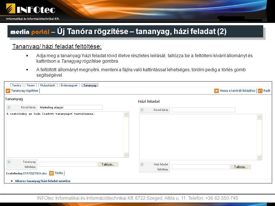 INFOtec Informatikai és Információtechnikai Kft. 6722 Szeged, Attila u. 11. Telefon: +36 62-550-748 Tananyag/ házi feladat feltöltése:  Adja meg a ta
