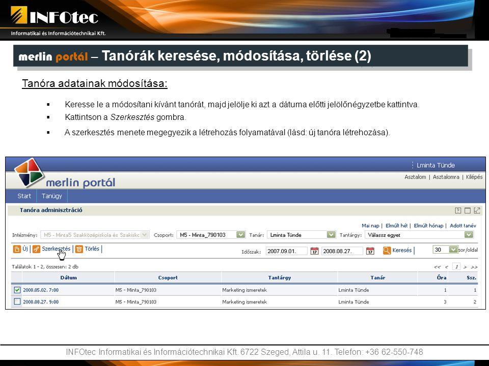 INFOtec Informatikai és Információtechnikai Kft. 6722 Szeged, Attila u. 11. Telefon: +36 62-550-748 merlin portál – Tanórák keresése, módosítása, törl